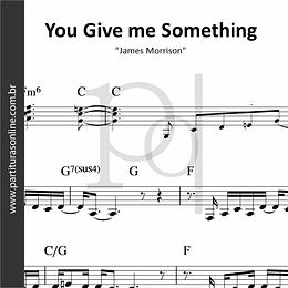 You Give me Something | James Morrison