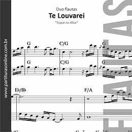 Te Louvarei | Duo de Flautas