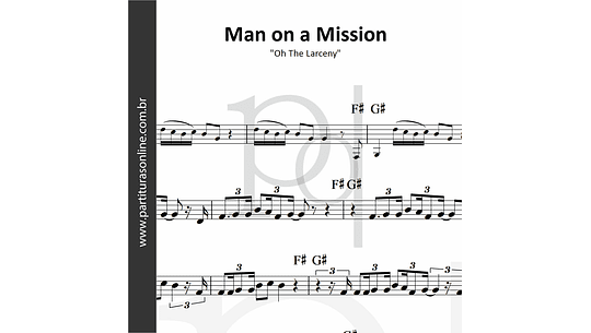 Man on a Mission | Oh The Larceny