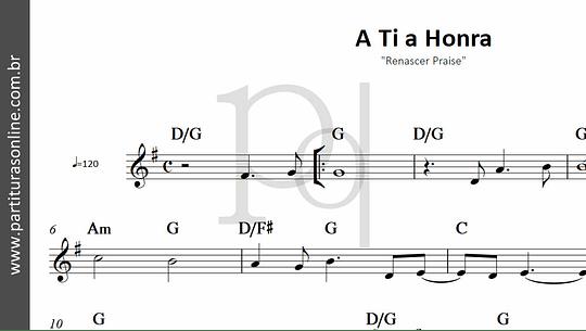 A Ti a Honra | Renascer Praise