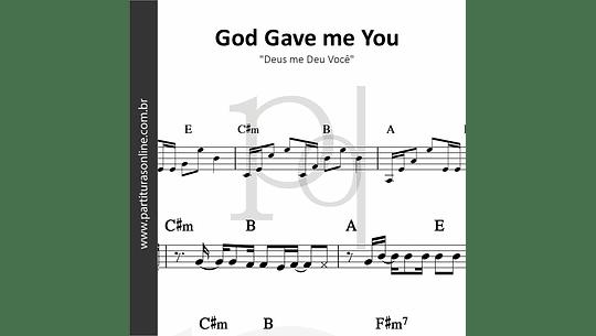 God Gave me You |