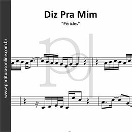 Diz Pra Mim | Péricles
