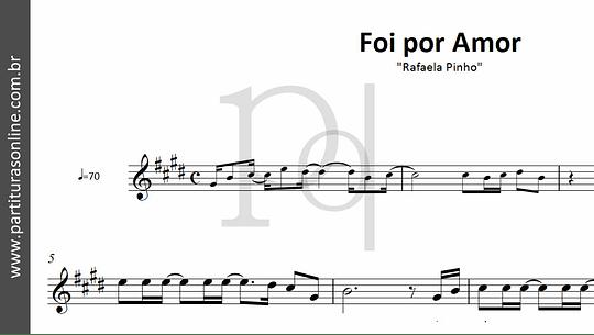 Foi por Amor   Rafaela Pinho