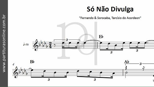 Só Não Divulga | Fernando & Sorocaba, Tarcísio do  Acordeon