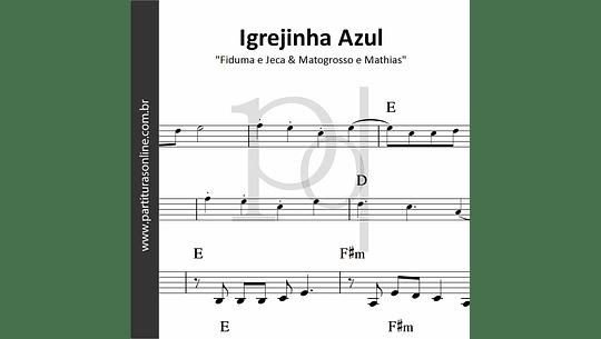 Igrejinha Azul | Fiduma e Jeca & Matogrosso e Mathias