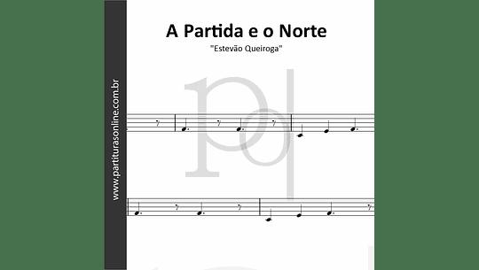 A Partida e o Norte | Estevão Queiroga