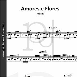 Amores e Flores | Melim