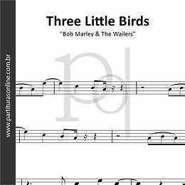 Three Little Birds   Bob Marley & The Wailers
