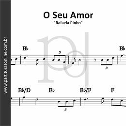 O Seu Amor | Rafaela Pinho
