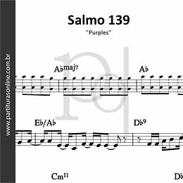 Salmo 139 | Purples