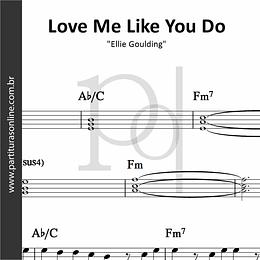 Love Me Like You Do | Ellie Goulding