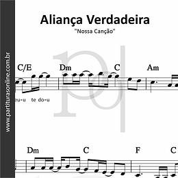 Aliança Verdadeira | Nossa Canção