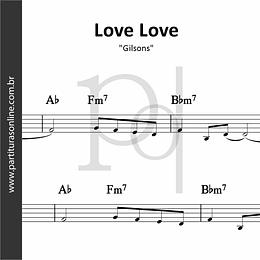 Love Love   Gilsons