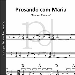 Prosando com Maria   Moraes Moreira