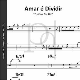 Amar é Dividir | Quatro Por Um