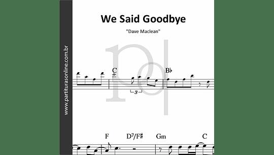 We Said Goodbye | Dave Maclean