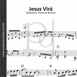 Jesus Virá | Arianne ft. Preto no Branco