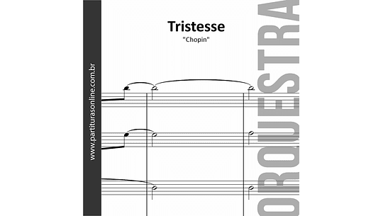 Tristesse | Frédéric Chopin - para Orquestra