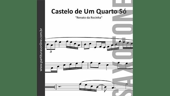 Castelo de Um Quarto Só | Renato da Rocinha - para Saxofone
