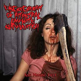 Disgorgement Of Intestinal Lymphatic Suppuration - Axe Maniac Cult CD