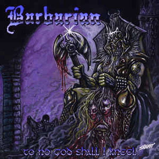 Barbarian - To No God Shall I Kneel CD