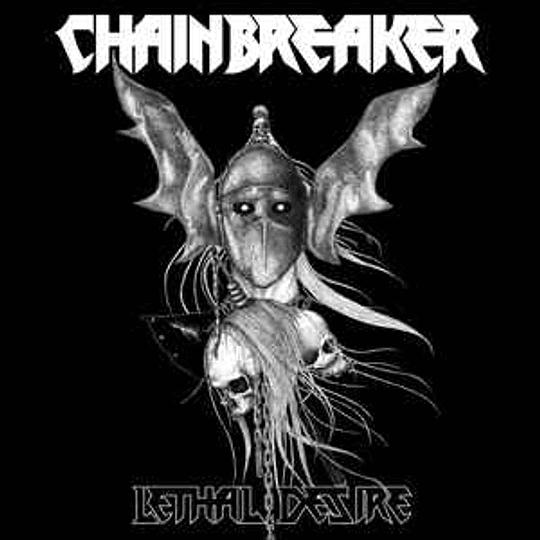 Chainbreaker  - Lethal Desire CD