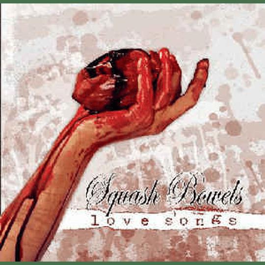Squash Bowels - Love Songs CD