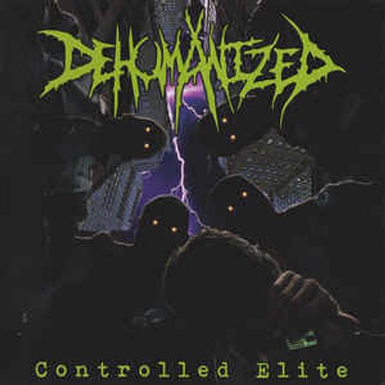 Dehumanized - Controlled Elite LP