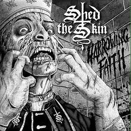 Shed The Skin - Harrowing Faith CD