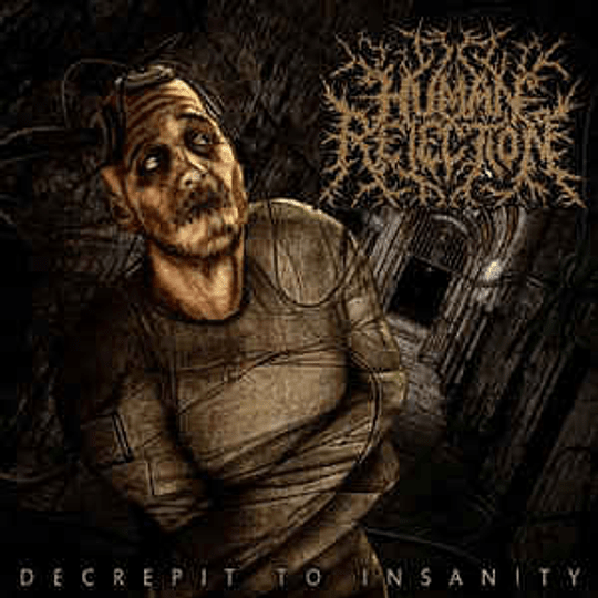 Human Rejection - Decrepit To Insanity CD