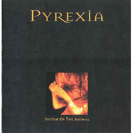 Pyrexia - System Of The Animal CD