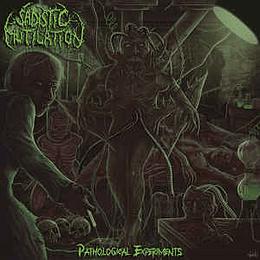 Sadistic Mutilation - Pathological Experiments CD