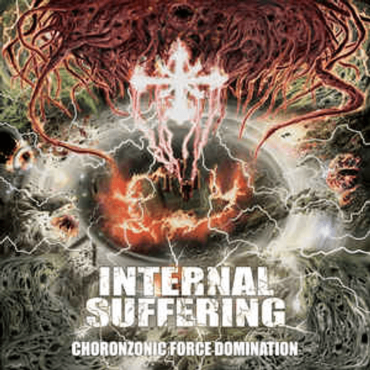 Internal Suffering - Choronzonic Force Domination CD