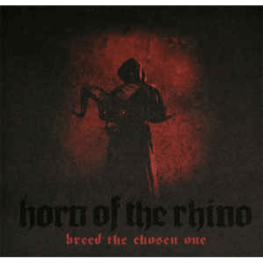 Horn Of The Rhino - Breed The Chosen One CD