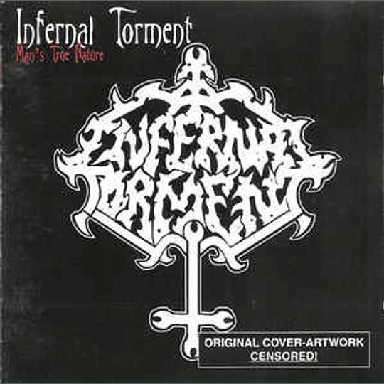 Infernal Torment - Man's True Nature CD