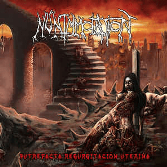 Nun Immolation – Putrefacta Regurgitación CD