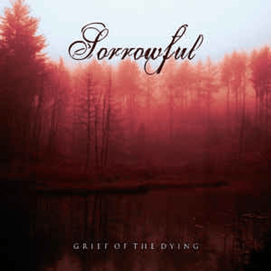 Sorrowful - Grief Of The Dying CD