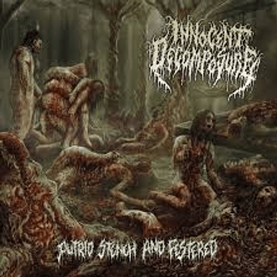 Innocent Decomposure - Putrid Stench and festered MCD