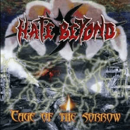 Hate Beyond - Cage Of The Sorrow CD