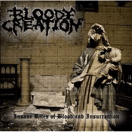 Bloody Creation - Insane Rites Of Blood And Insurrection CD