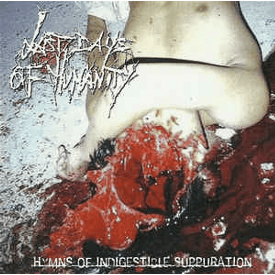 Last Days Of Humanity - Hymns Of Indigestible Suppuration CD