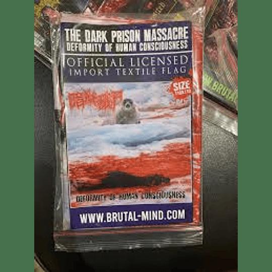 THE DARK PRISON MASSACRE - DEFORMITY...FLAG