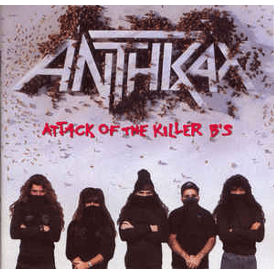 Anthrax - Attack Of The Killer B's CD