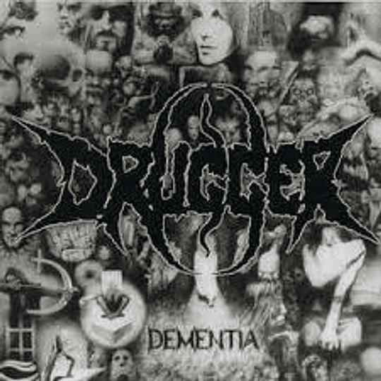 Drugger - Dementia CD