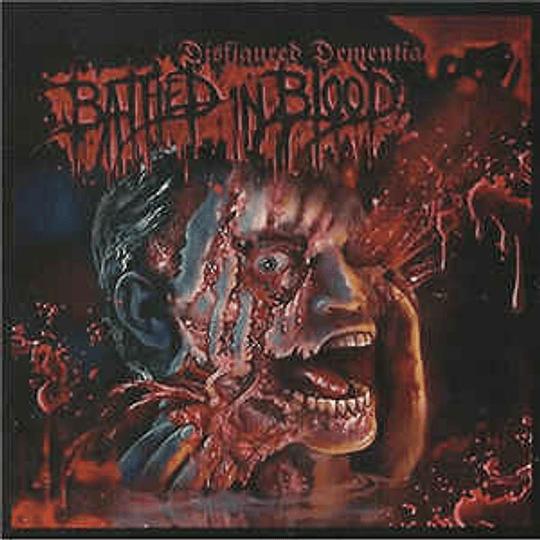 Bathed In Blood – Disfigured Dementia CD