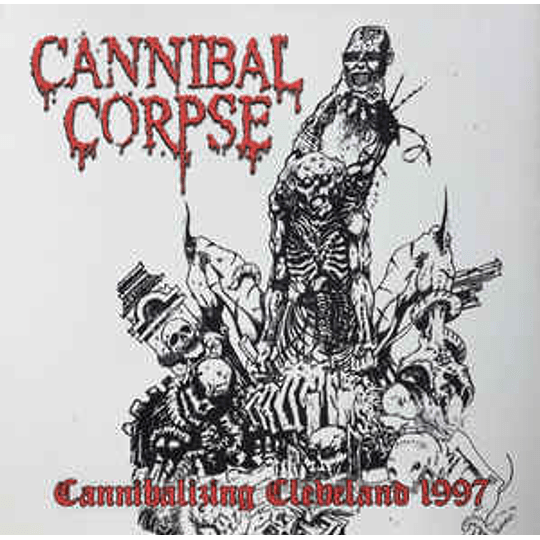 Cannibal Corpse – Cannibalizing Cleveland 1997 CD