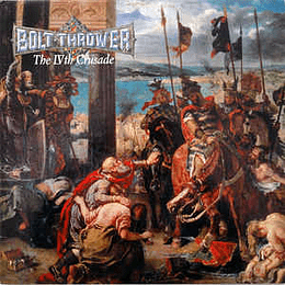 Bolt Thrower – The IVth Crusade CD