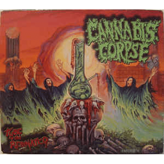 Cannabis Corpse – Tube Of The Resinated CD