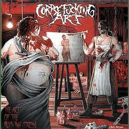 Corpsefucking Art – The Art Of The Fucking Corpse CD