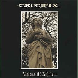 Crucifix  – Visions Of Nihilism CD